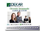Divorcios económicos CdMx y Estado de México $5,500.00