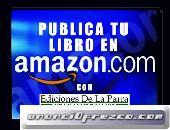 ¡PUBLICAMOS TU LIBRO ELECTRÓNICO EN AMAZON!