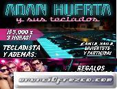 Adán Huerta: Tecladista con Karaoke, Luz y sonido.